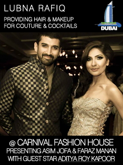 Hair and Makeup by Lubna Rafiq - Carnival Fashion House Dubai - Aditya Roy Kapoor - Asim Jofa - Faraz Manan